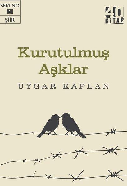 Kurutulmuş Aşklar - Uygar Kaplan